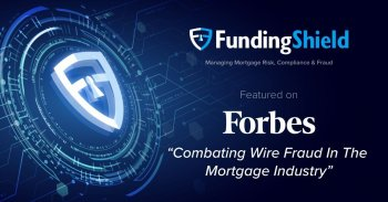 """FundingShield featured on Forbes Magazine """"Combating Wire Fraud In The Mortgage Industry"""""""