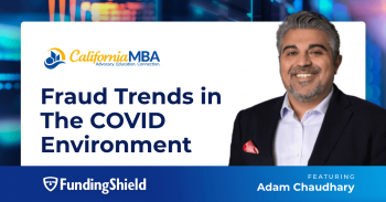 """""""Fraud Trends in The COVID Environment"""" with Adam J. Chaudhary"""