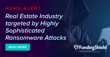 Real Estate Industry targeted by Highly Sophisticated Ransomware Attacks